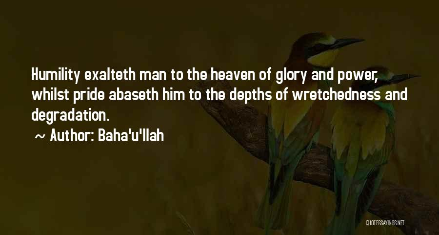 Power And Glory Quotes By Baha'u'llah