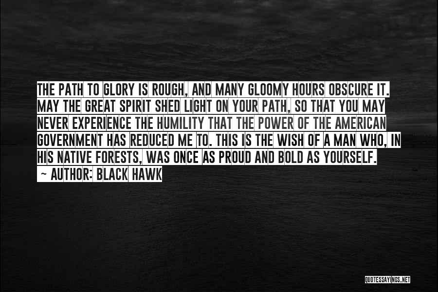 Power And Glory Quotes By Black Hawk