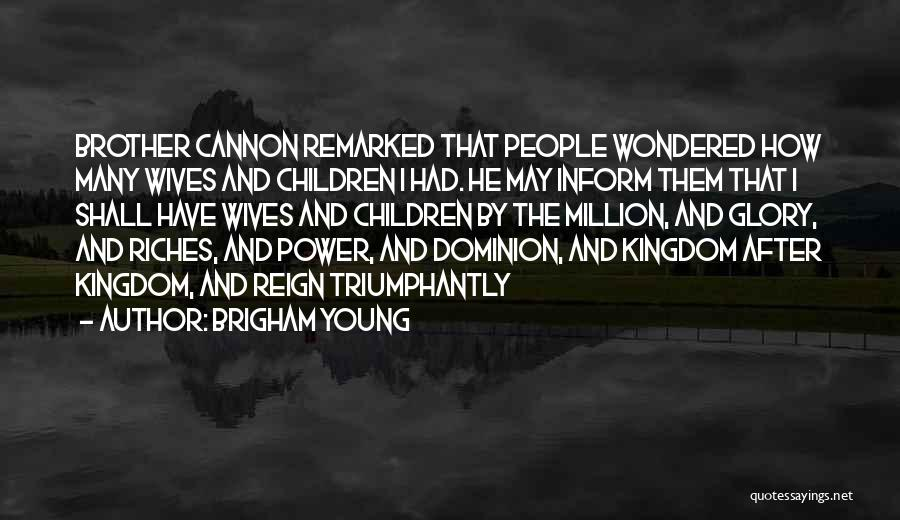 Power And Glory Quotes By Brigham Young
