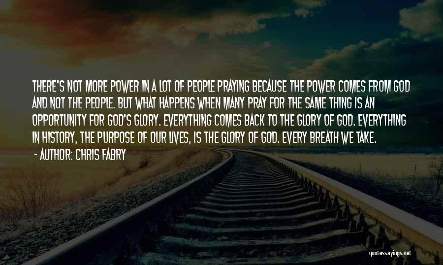 Power And Glory Quotes By Chris Fabry
