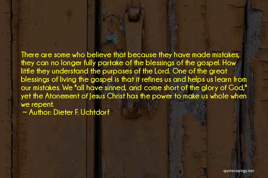 Power And Glory Quotes By Dieter F. Uchtdorf