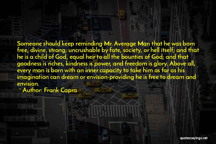 Power And Glory Quotes By Frank Capra