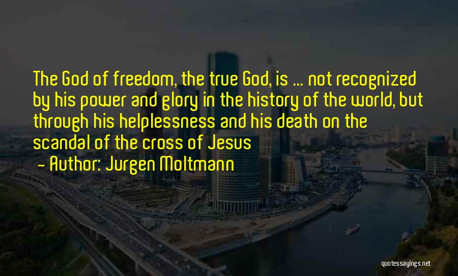 Power And Glory Quotes By Jurgen Moltmann