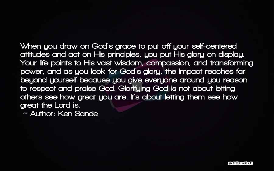 Power And Glory Quotes By Ken Sande
