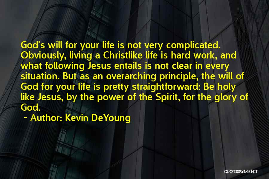 Power And Glory Quotes By Kevin DeYoung