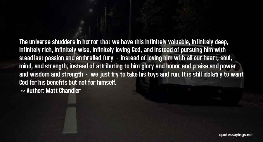 Power And Glory Quotes By Matt Chandler