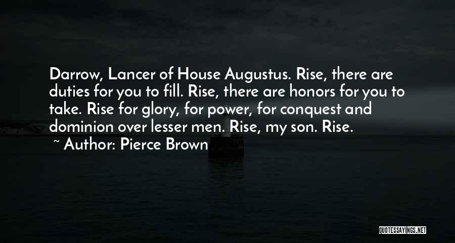 Power And Glory Quotes By Pierce Brown