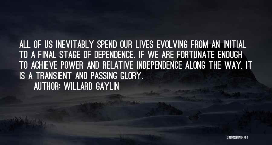 Power And Glory Quotes By Willard Gaylin