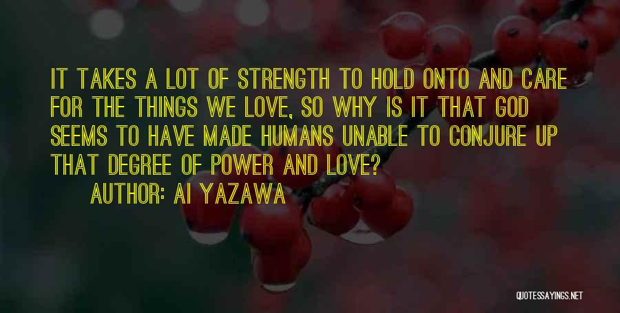 Power And Strength Quotes By Ai Yazawa