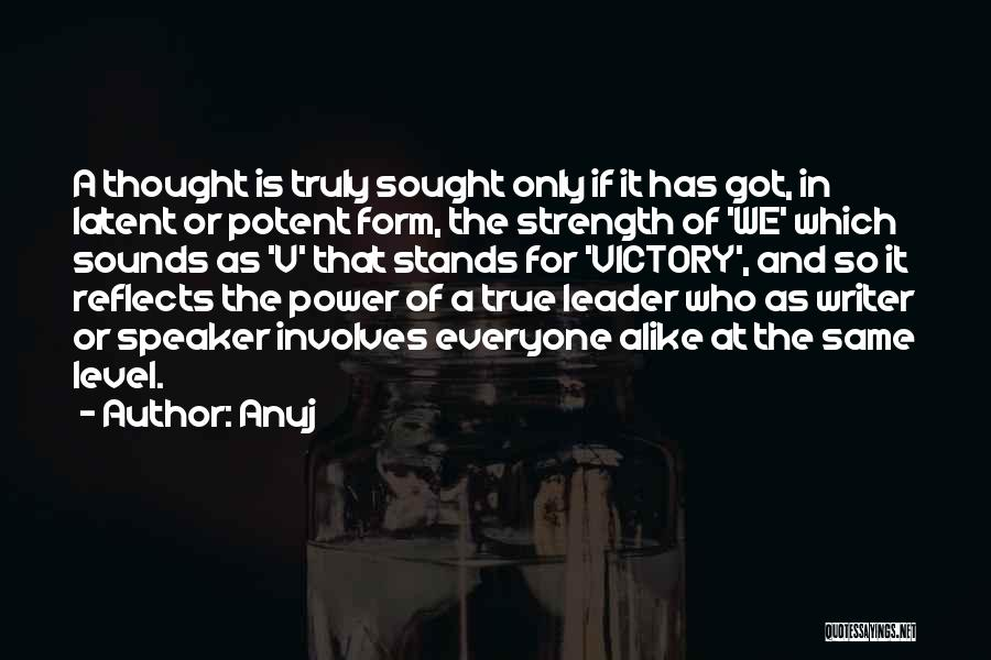 Power And Strength Quotes By Anuj
