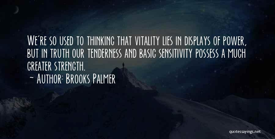 Power And Strength Quotes By Brooks Palmer