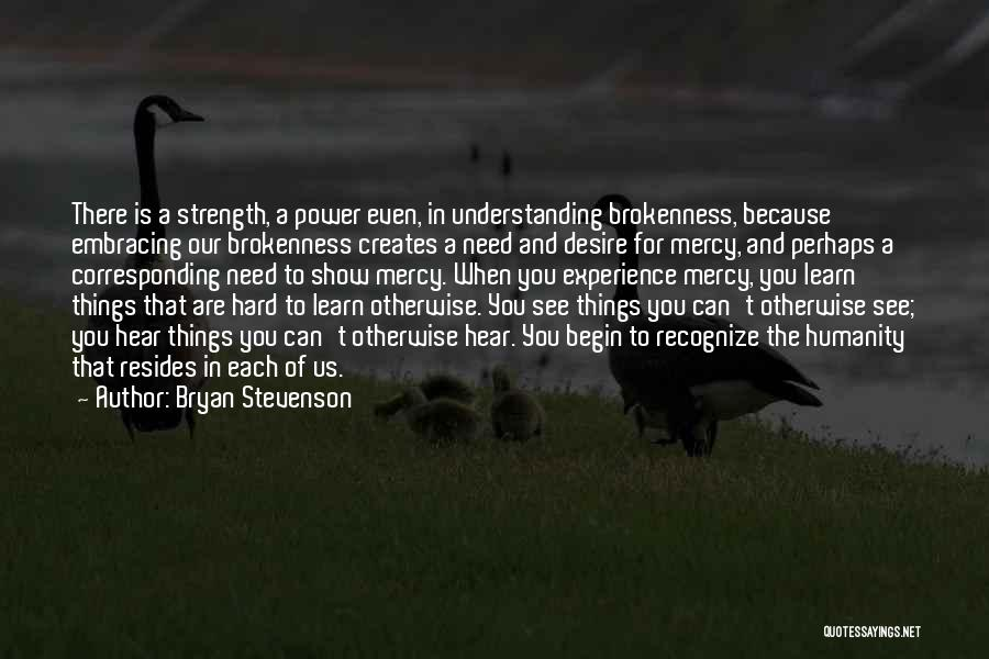 Power And Strength Quotes By Bryan Stevenson