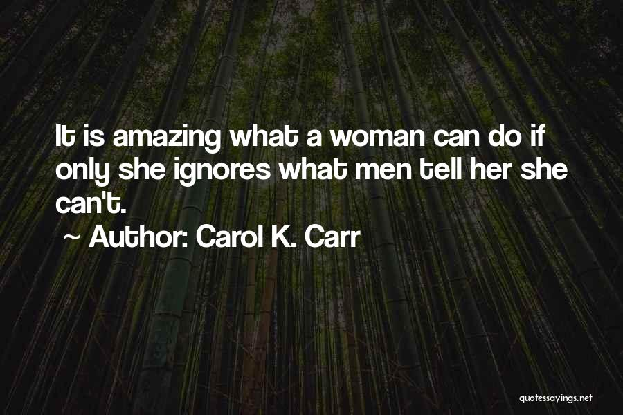 Power And Strength Quotes By Carol K. Carr