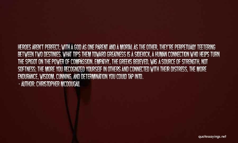 Power And Strength Quotes By Christopher McDougall