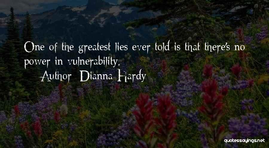 Power And Strength Quotes By Dianna Hardy