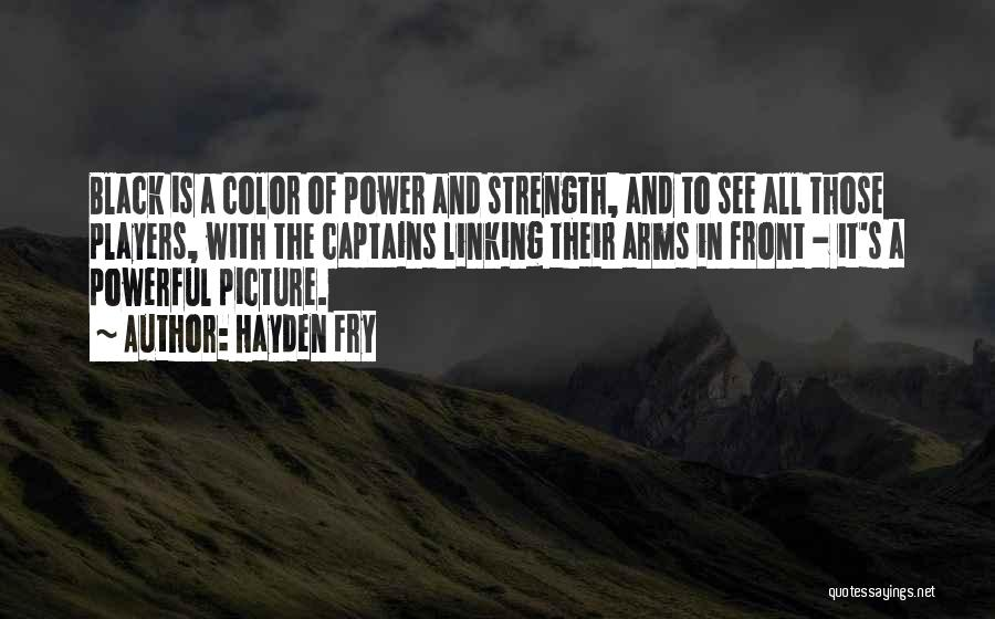 Power And Strength Quotes By Hayden Fry