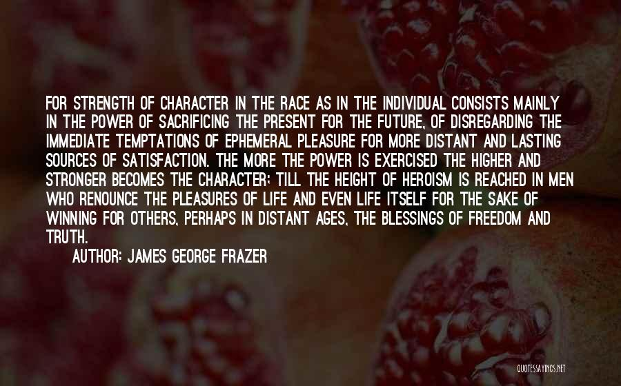 Power And Strength Quotes By James George Frazer