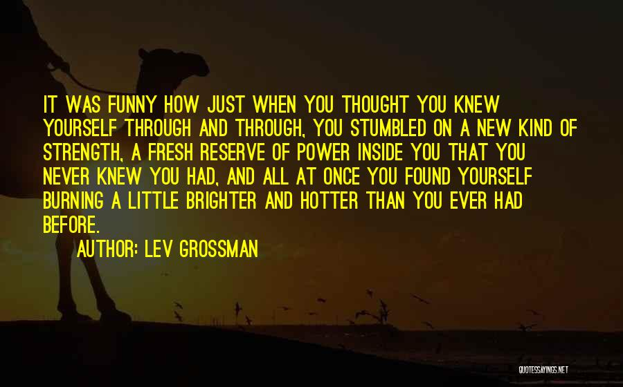 Power And Strength Quotes By Lev Grossman