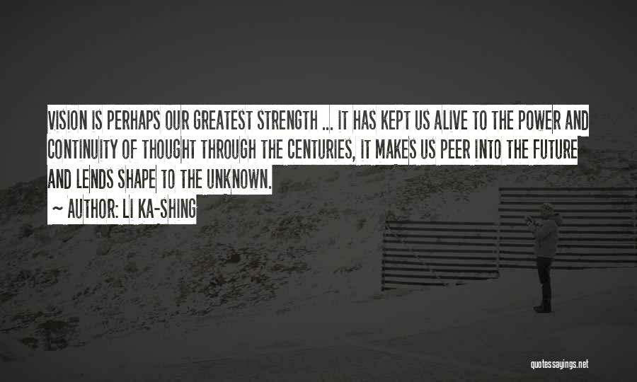Power And Strength Quotes By Li Ka-shing