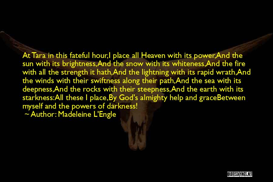 Power And Strength Quotes By Madeleine L'Engle
