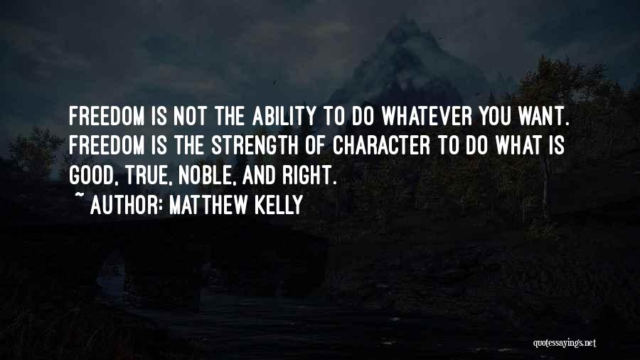 Power And Strength Quotes By Matthew Kelly
