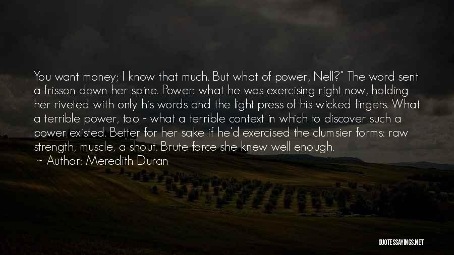 Power And Strength Quotes By Meredith Duran