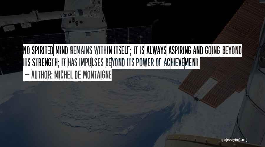 Power And Strength Quotes By Michel De Montaigne
