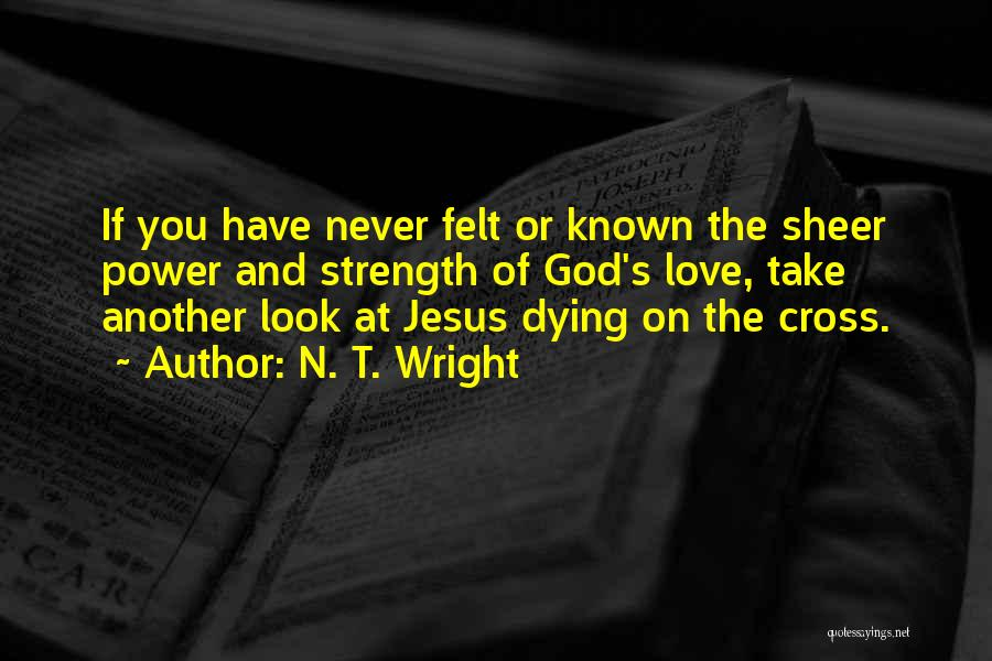 Power And Strength Quotes By N. T. Wright
