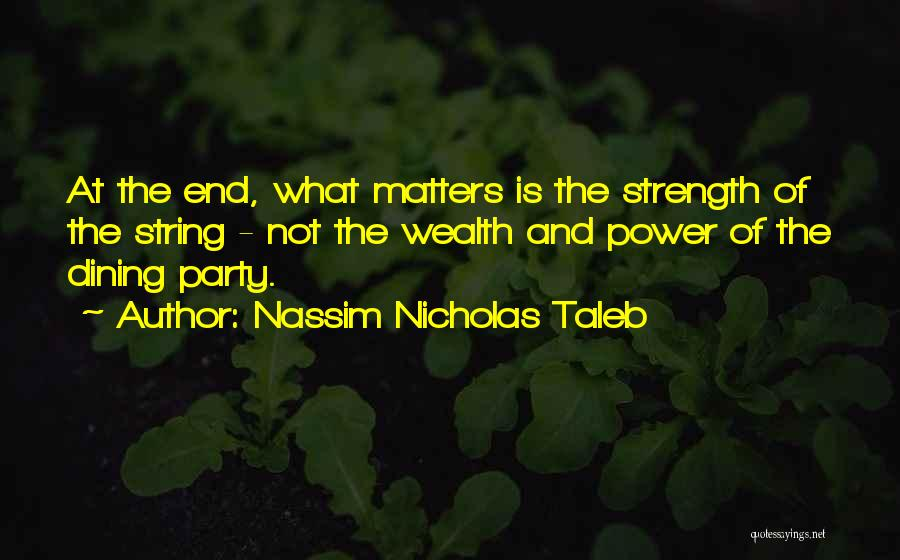 Power And Strength Quotes By Nassim Nicholas Taleb