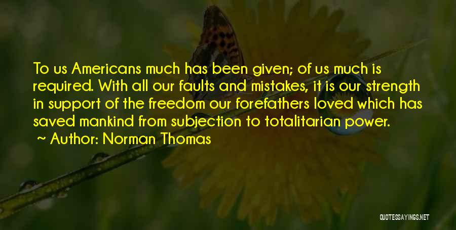 Power And Strength Quotes By Norman Thomas