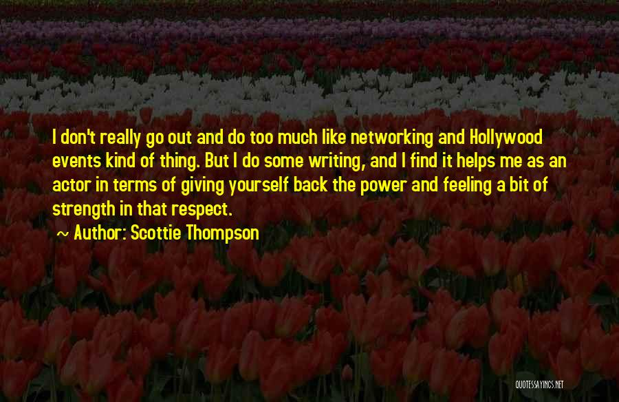Power And Strength Quotes By Scottie Thompson