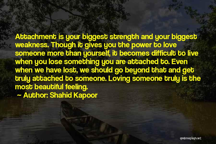 Power And Strength Quotes By Shahid Kapoor