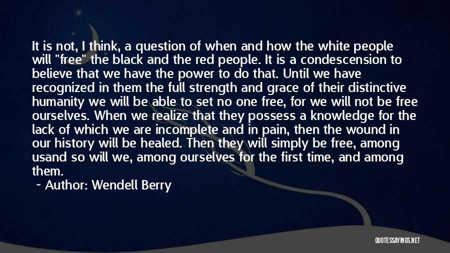 Power And Strength Quotes By Wendell Berry