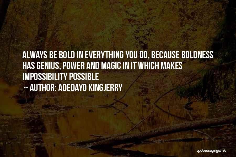 Power Boldness Quotes By Adedayo Kingjerry