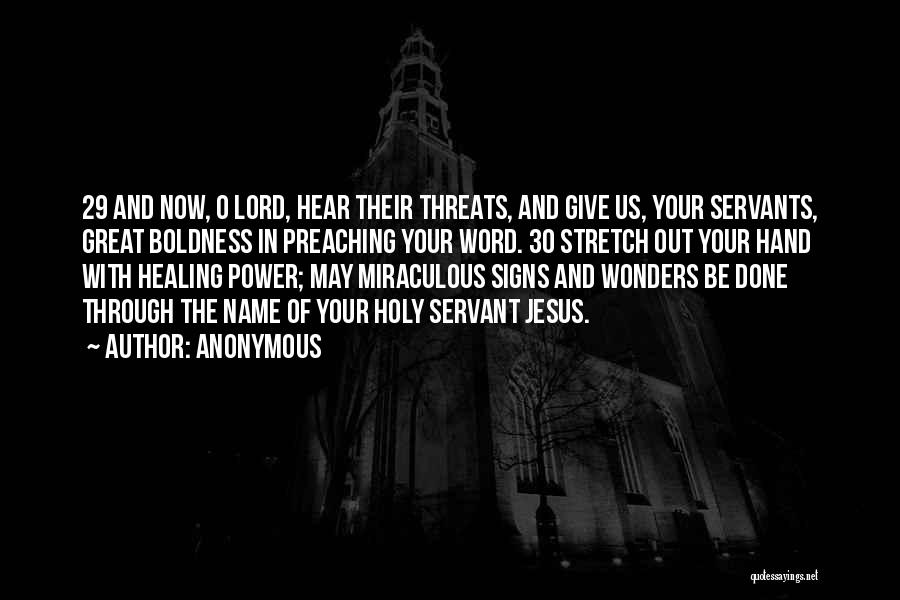 Power Boldness Quotes By Anonymous