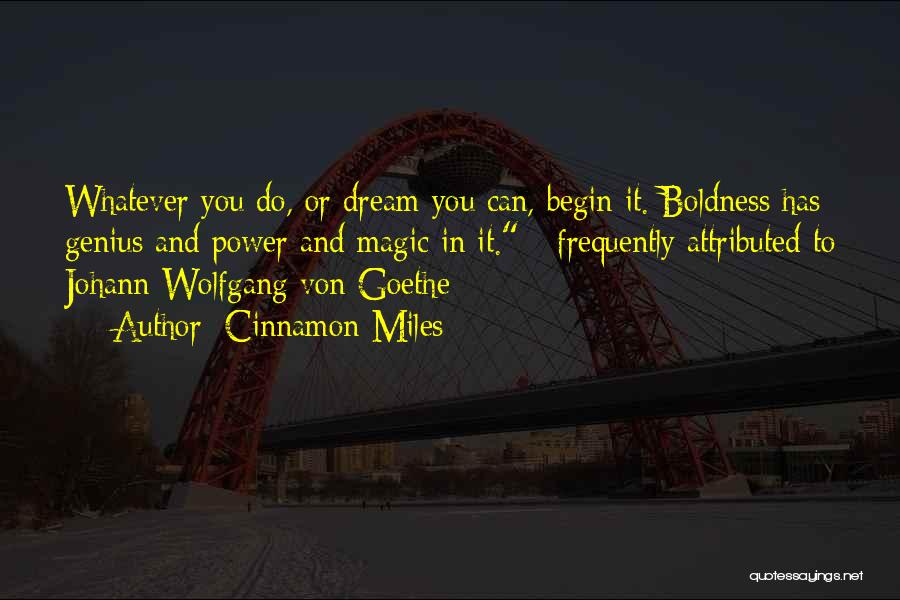 Power Boldness Quotes By Cinnamon Miles
