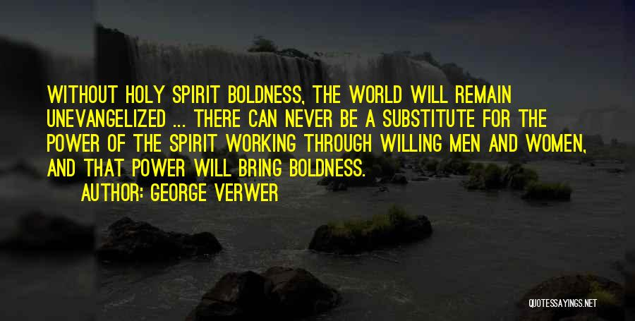 Power Boldness Quotes By George Verwer