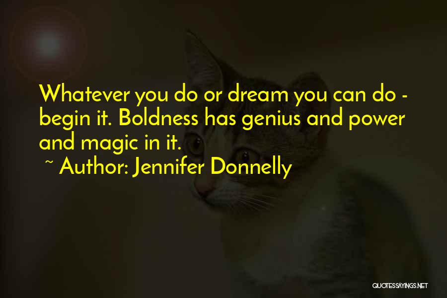 Power Boldness Quotes By Jennifer Donnelly