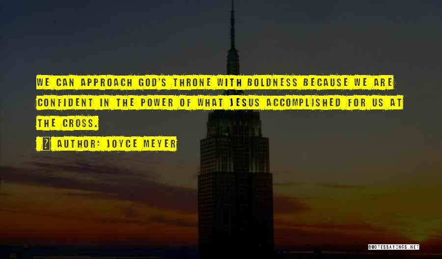 Power Boldness Quotes By Joyce Meyer