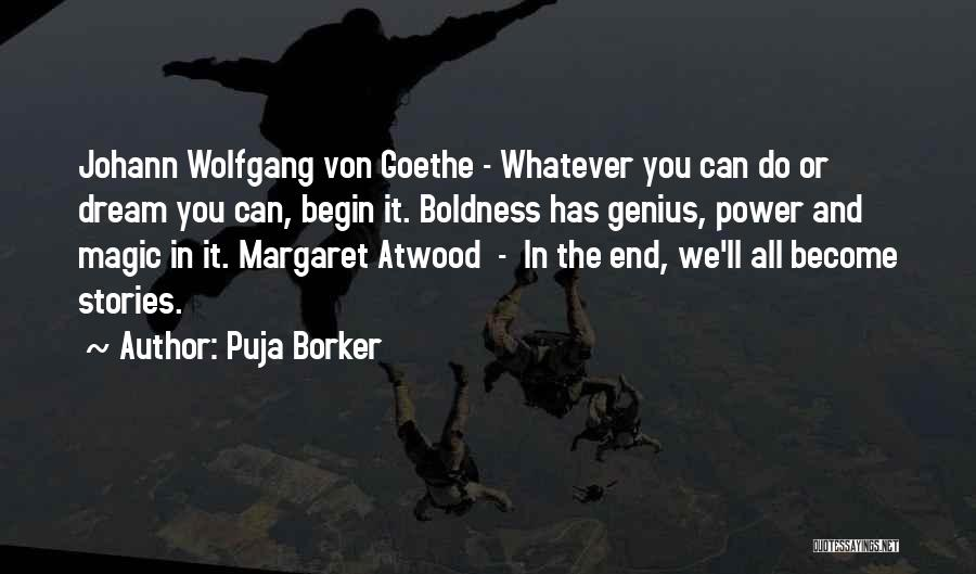 Power Boldness Quotes By Puja Borker