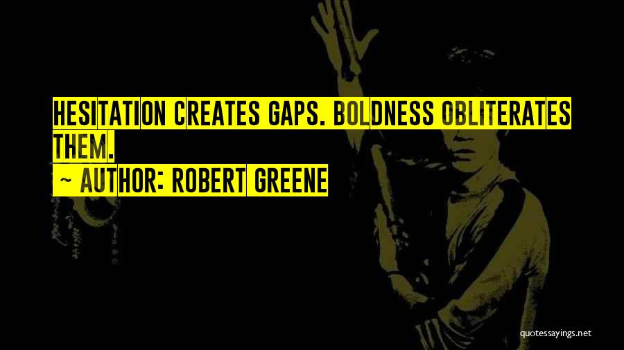 Power Boldness Quotes By Robert Greene