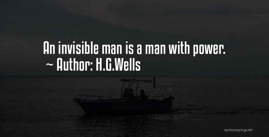 Power In Invisible Man Quotes By H.G.Wells