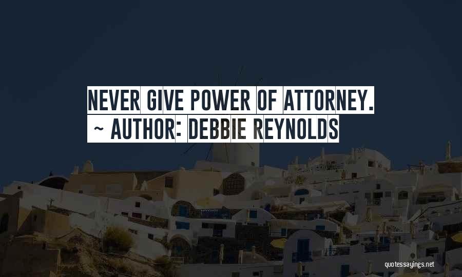 Power Of Attorney Quotes By Debbie Reynolds