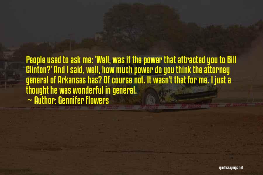 Power Of Attorney Quotes By Gennifer Flowers