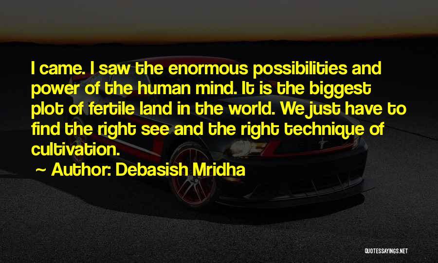 Power Of Human Mind Quotes By Debasish Mridha