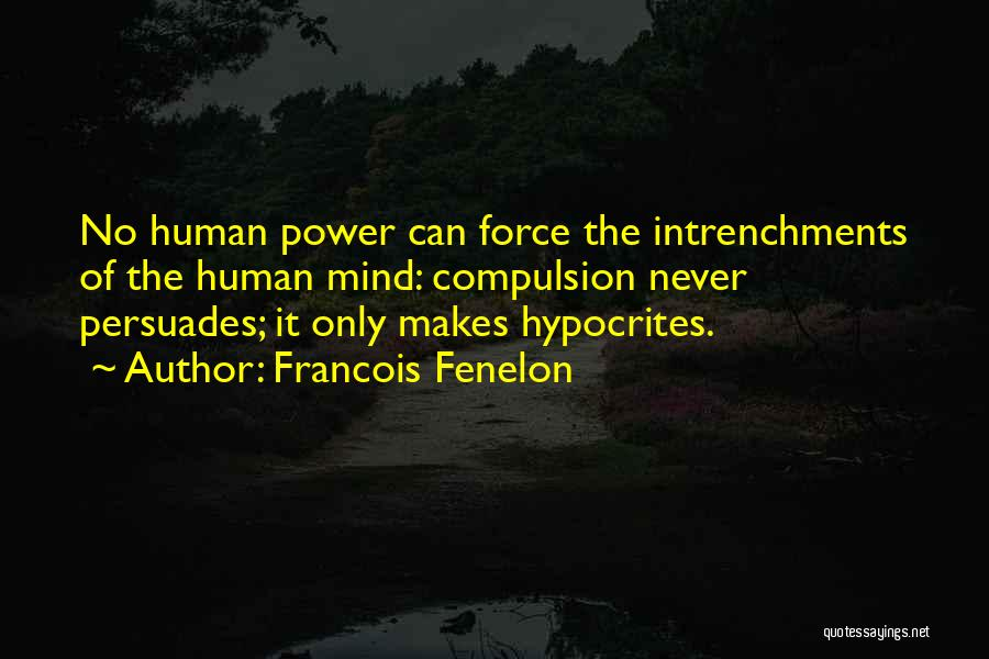 Power Of Human Mind Quotes By Francois Fenelon
