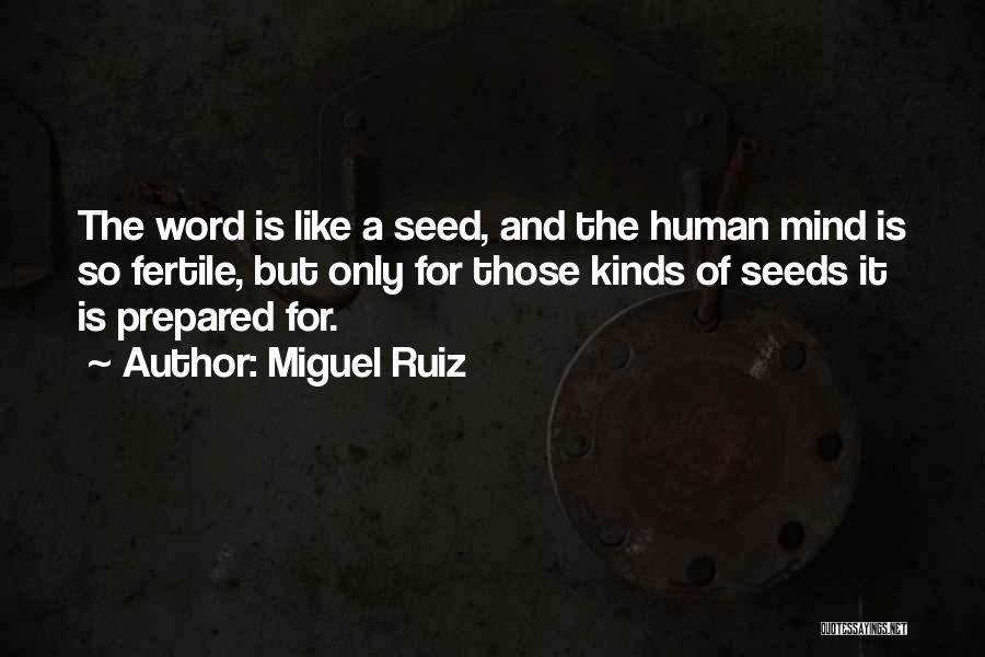 Power Of Human Mind Quotes By Miguel Ruiz