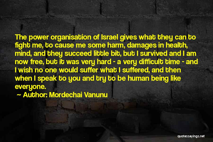 Power Of Human Mind Quotes By Mordechai Vanunu