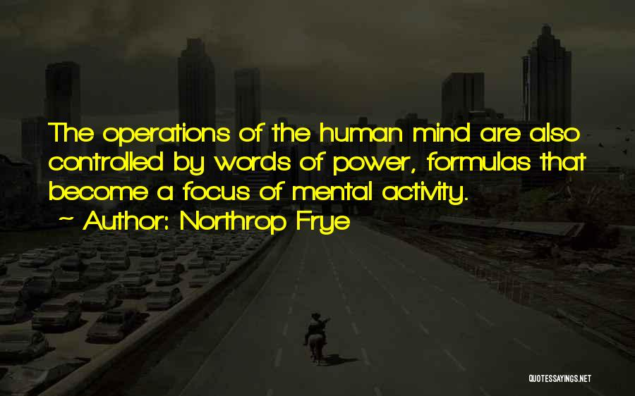 Power Of Human Mind Quotes By Northrop Frye