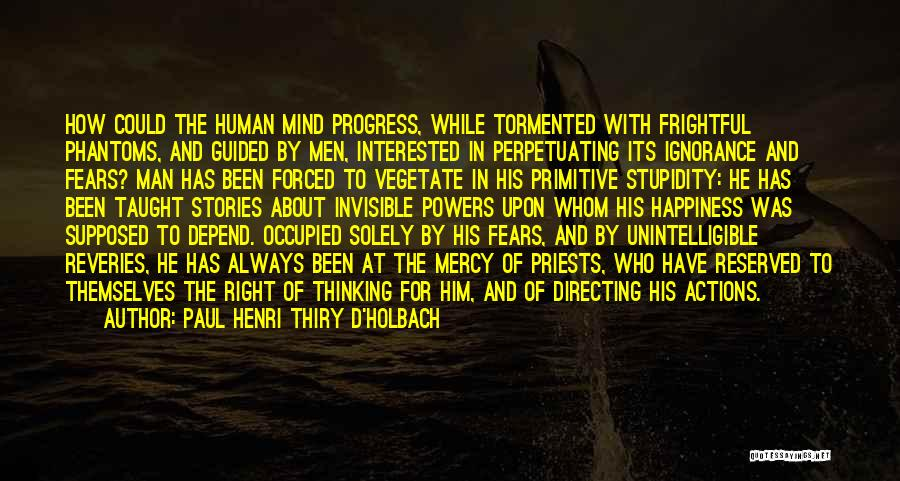 Power Of Human Mind Quotes By Paul Henri Thiry D'Holbach